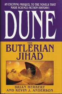 Dune: The Butlerian Jihad, by Brian Herbert and Kevin J. Anderson