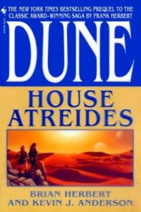 Dune: House Atreides, by Brian Herbert and Kevin J. Anderson