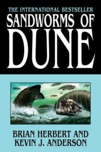 Sandworms of Dune, by Brian Herbert and Kevin J. Anderson