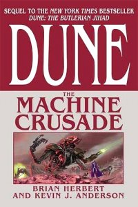 Dune: The Machine Crusade, by Brian Herbert and Kevin J. Anderson