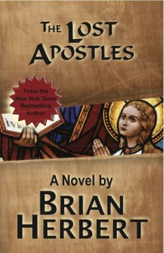 The Lost Apostles, A Novel by Brian Herbert