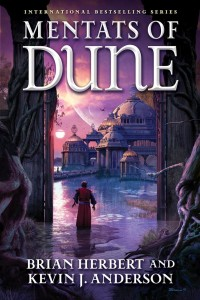 Mentats of Dune, by Brian Herbert and Kevin J. Anderson